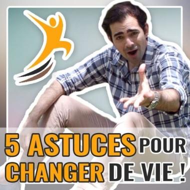 5 astuces pour changer de vie
