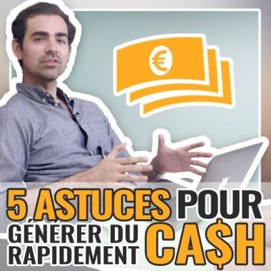 5 manières de générer du cash rapidement !