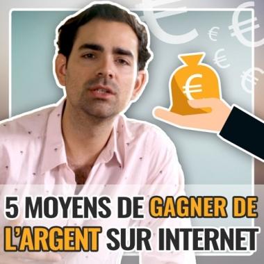 5 façons de gagner de l'argent sur Internet