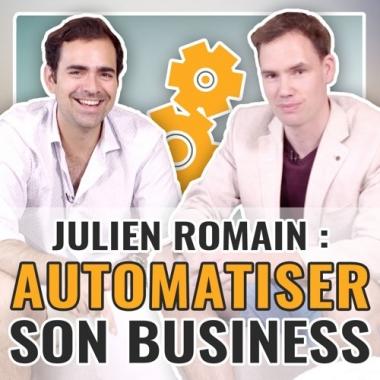 Interview Julien Romain : Comment automatiser ton business ?